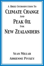 A Brief Introduction to Climate Change and Peak Oil For New Zealanders
